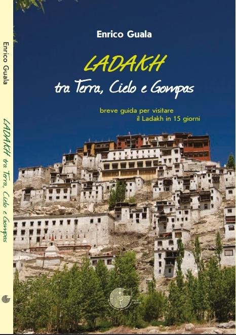 Guida Illustrata Ladakh:tra Terra Cielo e Gompas (vecchia edizione)