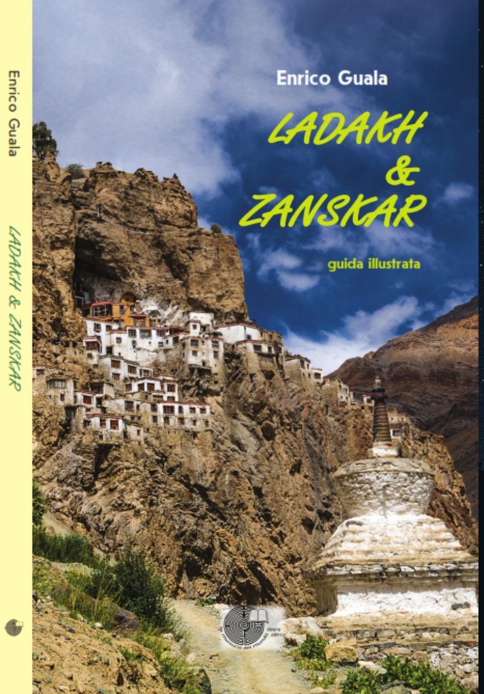 Ladakh & Zanskar  - guida illustrata  aprile 2018